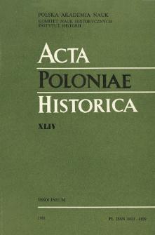 Acta Poloniae Historica. T. 44 (1981), Études