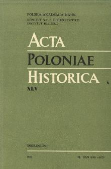 Acta Poloniae Historica. T. 45 (1982), Études