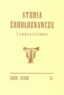 Studia Źródłoznawcze = Commentationes T. 32-33 (1990), Artykuły i rozprawy