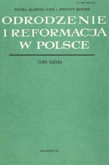 Odrodzenie i Reformacja w Polsce T. 33 (1988), Materiały