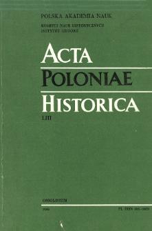 Acta Poloniae Historica. T. 53 (1986), Études