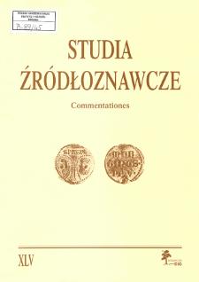 Studia Źródłoznawcze = Commentationes T. 45 (2007), Rozprawy
