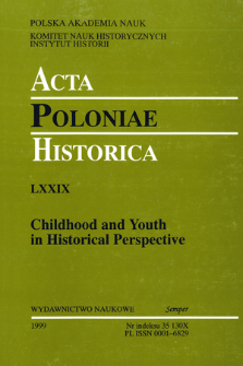 Acta Poloniae Historica. T. 79 (1999), Studies : Childhood and Youth in Historical Perspective