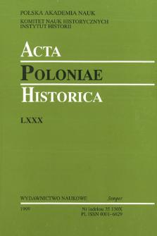 Acta Poloniae Historica. T. 80 (1999), Studies