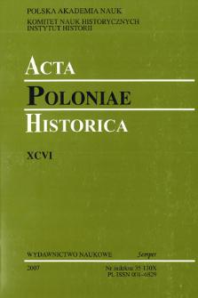 Acta Poloniae Historica. T. 96 (2007), Studies