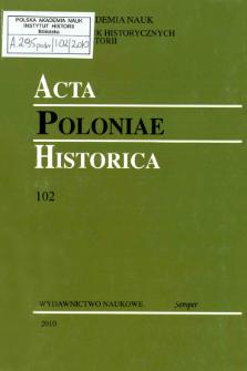 Acta Poloniae Historica. T. 102 (2010), Studies