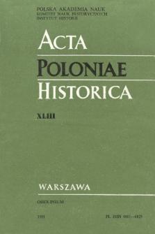Acta Poloniae Historica. T. 43 (1981), Études