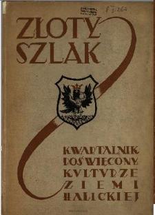 Złoty Szlak : kwartalnik poświęcony kulturze Ziemi Halickiej : organ Towarzystwa Przyjaciół Nauk w Stanisławowie