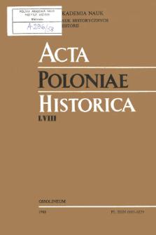 Acta Poloniae Historica. T. 58 (1988), Études