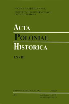 Acta Poloniae Historica. T. 68 (1993), Études