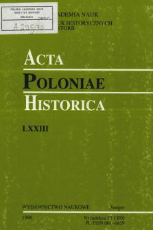 Acta Poloniae Historica. T. 73 (1996), Studies