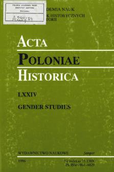 Acta Poloniae Historica. T. 74 (1996), Gender Studies