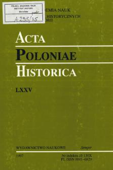 Acta Poloniae Historica. T. 75 (1997), Studies