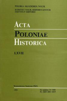 Acta Poloniae Historica. T. 67 (1993), Travaux en cours