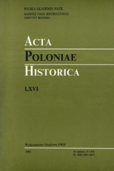 Acta Poloniae Historica. T. 66 (1992), Études
