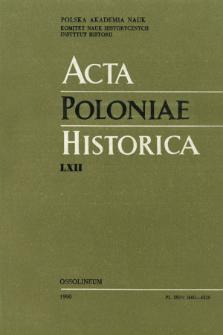 Acta Poloniae Historica. T. 62 (1990), Études