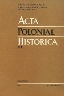 Acta Poloniae Historica. T. 59 (1989), Études
