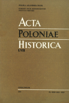 Acta Poloniae Historica. T. 57 (1988), Études