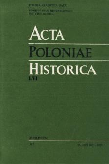 Acta Poloniae Historica. T. 56 (1987), Études