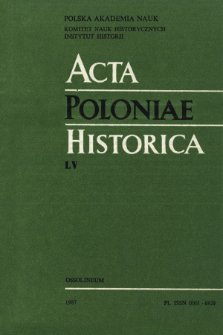 Acta Poloniae Historica. T. 55 (1987), Études