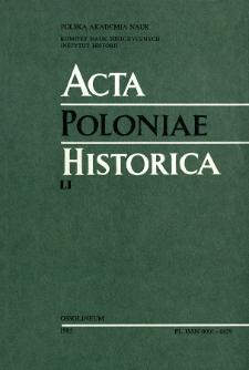 Acta Poloniae Historica. T. 51 (1985), Études