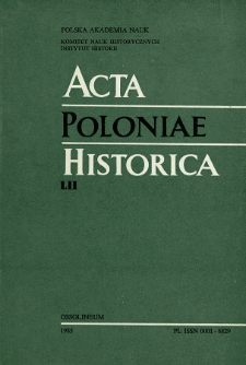 Acta Poloniae Historica. T. 52 (1985), Études