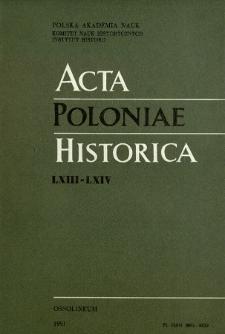 Acta Poloniae Historica. T. 63-64 (1991), Études