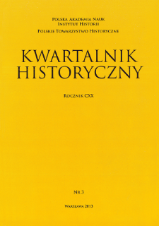 Kwartalnik Historyczny R. 120 nr 3 (2013). Przeglądy - Polemiki - Propozycje