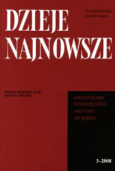 Dzieje Najnowsze : [kwartalnik poświęcony historii XX wieku] R. 40 z. 3 (2008), Studia i artykuły