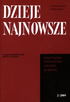 Dzieje Najnowsze : [kwartalnik poświęcony historii XX wieku] R. 41 z. 2 (2009), Studia i artykuły