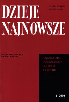 Dzieje Najnowsze : [kwartalnik poświęcony historii XX wieku] R. 42 z. 1 (2010), Studia i artykuły
