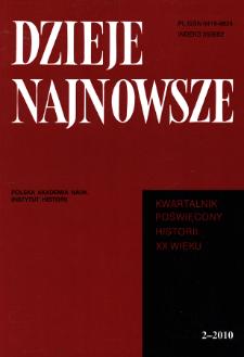 Dzieje Najnowsze : [kwartalnik poświęcony historii XX wieku] R. 42 z. 2 (2010), Studia i artykuły