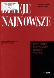 Dzieje Najnowsze : [kwartalnik poświęcony historii XX wieku] R. 42 z. 4 (2010), Studia i artykuły