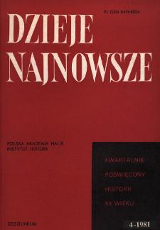 Dzieje Najnowsze : [kwartalnik poświęcony historii XX wieku] R. 13 z. 4 (1981)