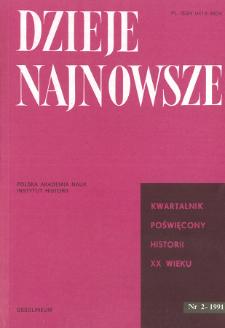 Dzieje Najnowsze : [kwartalnik poświęcony historii XX wieku] R. 23 z. 2 (1991), Przegląd badań