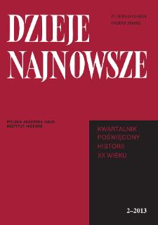Dzieje Najnowsze : [kwartalnik poświęcony historii XX wieku] R. 45 z. 2 (2013), Studia i artykuły