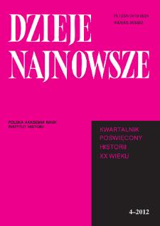 Dzieje Najnowsze : [kwartalnik poświęcony historii XX wieku] R. 44 z.4 (2012), Studia i artykuły