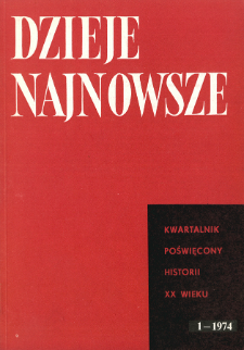 Dzieje Najnowsze : [kwartalnik poświęcony historii XX wieku] R. 6 z. 1 (1974)