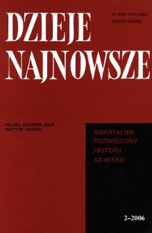 Dzieje Najnowsze : [kwartalnik poświęcony historii XX wieku] R. 38 z. 2 (2006), Studia i artykuły