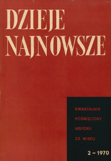 Dzieje Najnowsze : [kwartalnik poświęcony historii XX wieku] R. 2 z. 2 (1970), Materiały i wspomnienia