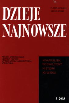 Dzieje Najnowsze : [kwartalnik poświęcony historii XX wieku] R. 35 z. 3 (2003), Studia i artykuły