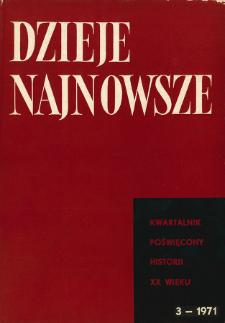 Dzieje Najnowsze : [kwartalnik poświęcony historii XX wieku] R. 3 z. 3 (1971), Dyskusje i polemiki