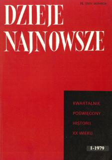 Dzieje Najnowsze : [kwartalnik poświęcony historii XX wieku] R. 11 z. 1 (1979)