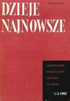 Dzieje Najnowsze : [kwartalnik poświęcony historii XX wieku] R. 13 z. 1-2 (1981)
