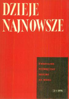 Dzieje Najnowsze : [kwartalnik poświęcony historii XX wieku] R. 8 z. 2 (1976), Przeglądy badań