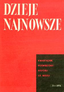 Dzieje Najnowsze : [kwartalnik poświęcony historii XX wieku] R. 8 z. 3 (1976)