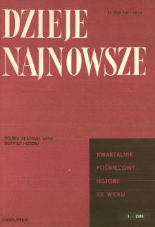 Dzieje Najnowsze : [kwartalnik poświęcony historii XX wieku] R. 21 z. 1 (1989)