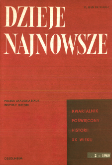 Dzieje Najnowsze : [kwartalnik poświęcony historii XX wieku] R. 17 z. 2 (1985)