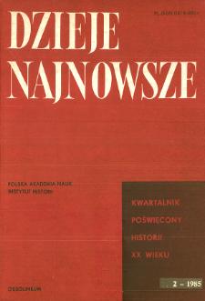 Dzieje Najnowsze : [kwartalnik poświęcony historii XX wieku] R. 17 z. 2 (1985), Dyskusje i polemiki