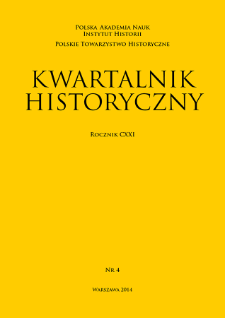 Kwartalnik Historyczny R. 121 nr 4 (2014), Przeglądy - Polemiki - Materiały
